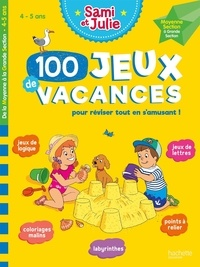 Sandra Lebrun et Thérèse Bonté - 100 Jeux de vacances - De la moyenne à la grande section. Avec 1 crayon.