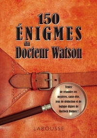 Sandra Lebrun et Loïc Audrain - 150 énigmes diaboliques du docteur Watson.