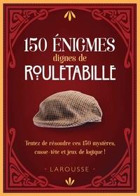 Sandra Lebrun et Loïc Audrain - 150 énigmes dignes de Rouletabille - Tentez de résoudre ces 150 mystères, casse-tête et jeux de logique !.