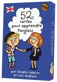 Sandra Lebrun et Loïc Audrain - 52 cartes pour apprendre l'anglais.
