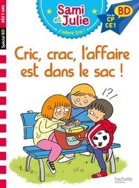 Sandra Lebrun et Loïc Audrain - Cric, crac, l'affaire est dans le sac !.