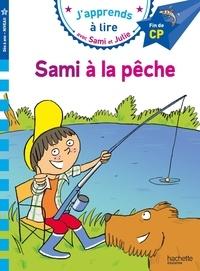Sandra Lebrun et Loïc Audrain - J'apprends à lire avec Sami et Julie  : Sami à la pêche - Fin de CP, niveau 3.