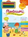Sandra Lebrun - Mon cahier de vacances Montessori - De la PS à la MS, 3-4 ans - Avec 4 pastels.