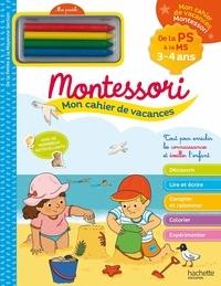 Sandra Lebrun - Mon cahier de vacances Montessori - De la PS à la MS - Avec 4 pastels.