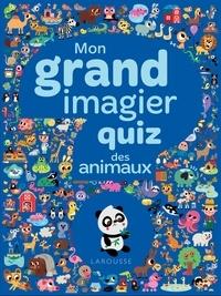 Tiago Americo et Sandra Lebrun - Mon grand imagier quiz - Les animaux.