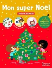 Sandra Lebrun et Isabelle Chauvet - Mon super Noël - Jeux et activités.