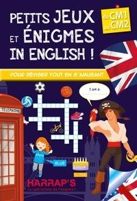 Sandra Lebrun - Petits jeux et énigmes in English ! - Du CM1 au CM2.