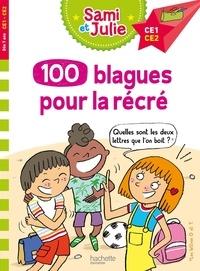 Sandra Lebrun et Thérèse Bonté - Sami et Julie, 100 blagues pour la récré CE1-CE2.