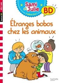 Sandra Lebrun et Loïc Audrain - Sami et Julie, j'adore lire ! BD  : Etranges bobos chez les animaux.