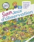 Sandra Lebrun et Aurore Meyer - Super jeux d'observation Mission oeil de lynx - Plus de 100 défis.