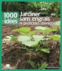 Sandra Lefrançois - Jardiner sans engrais ni pesticides chimiques.