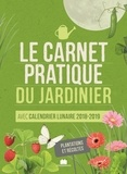 Sandra Lefrançois et Philippe Bonduel - Le carnet pratique du jardinier - Avec calendrier lunaire.