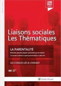 Sandra Limou et Amini farah Nassiri - La parentalité - Maternité, paternité, adoption : quels droits pour les salariés ? Les congés liés à l'enfant.