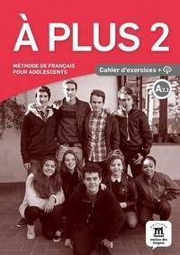 Sandra Lo-Ré - A plus 2 A2.1 - Cahier d'exercices. 1 CD audio
