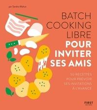 Sandra Mahut - Batch cooking libre pour inviter ses amis.