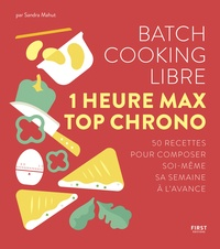 Sandra Mahut - Batch cooking libre - 1 heure max top chrono.