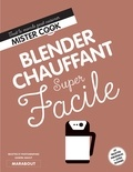 Sandra Mahut - Blender chauffant super facile.