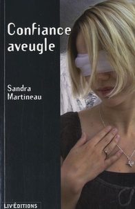 Sandra Martineau - Confiance aveugle.
