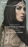 Sandra Marton et Susan Stephens - La maîtresse du prince - L'enfant du cheikh.