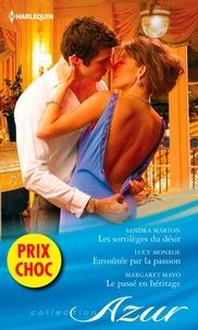 Sandra Marton et Lucy Monroe - Les sortilèges du désir - Envoûtée par la passion - Le passé en héritage - (promotion).