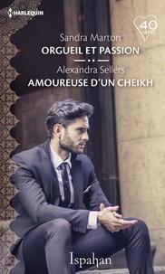 Sandra Marton et Alexandra Sellers - Orgueil et passion - Amoureuse d'un cheikh.