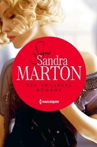 Sandra Marton - Signé Sandra Marton : ses meilleurs romans - L'amant andalou - La captive d'Al Ankhara - L'épouse indomptable.