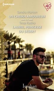 Sandra Marton et Tessa Radley - Un cheikh amoureux - Laurel, princesse du désert.