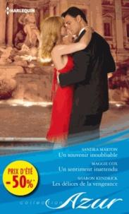 Sandra Marton - Un souvenir inoubliable - un sentiment inattendu - les délices de la vengeance.