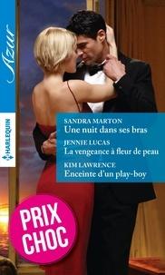Sandra Marton et Jennie Lucas - Une nuit dans ses bras - La vengeance à fleur de peau - Enceinte d'un play-boy - (promotion).
