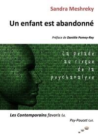 Sandra Meshreky - Un enfant est abandonné - La pelade au risque de la psychanalyse.