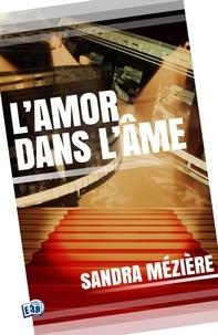 Sandra Mezière - L'amor dans l'âme.