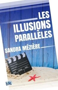 Sandra Mezière - Les illusions parallèles.