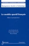Sandra Montchaud et Pierre Dantin - Le modèle sportif français - Bilan et perspectives.