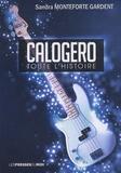 Sandra Monteforte Gardent - Calogero, toute l'histoire.