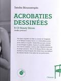 Sandra Moussempès - Acrobaties dessinées. 1 CD audio