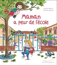 Sandra Nelson et Caroline Ayrault - Maman à peur de l'école.