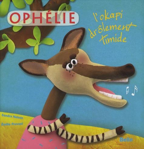 Sandra Nelson et Emilie Provost - Ophélie - L'okapi drôlement timide.
