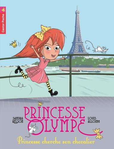 Sandra Nelson - Princesse Olympe Tome 1 : Princesse cherche son chevalier.
