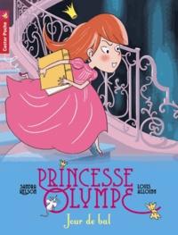 Sandra Nelson et Louis Alloing - Princesse Olympe Tome 4 : Jour de bal.