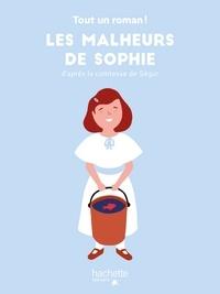 Tom Chegaray et Sandra Nelson - Tout un roman - Les malheurs de Sophie.