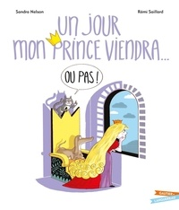 Sandra Nelson et Rémi Saillard - Un jour mon prince viendra... ou pas !.