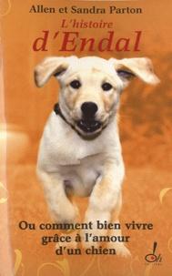 Sandra Parton et Allen Parton - L'Histoire d'Endal ou comment bien vivre grâce à l'amour d'un chien.