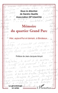 Sandra Queille - Mémoire du quartier Grand Parc - Hier, aujourd'hui et demain, à Bordeaux....