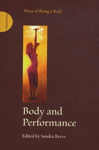 Sandra Reeve - Body and Performance - Ways of Being a Body.