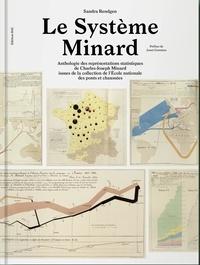 Sandra Rendgen - Le Système Minard - Anthologie des représentations statistiques de Charles-Joseph Minard - Collection de l'Ecole nationale des ponts et chaussées.