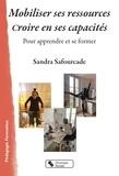 Sandra Safourcade - Mobiliser ses ressources - Croire en ses capacités - Pour apprendre et se former.