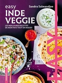 Sandra Salmandjee - Easy Inde veggie - Les meilleures recettes de mon pays tout en images.
