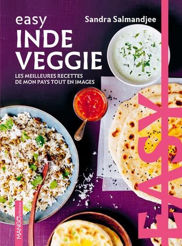 Easy Inde veggie. Les meilleures recettes de mon pays tout en images
