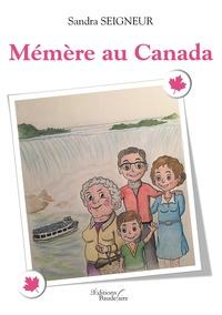 Sandra Seigneur - Mémère  : Mémère au Canada.