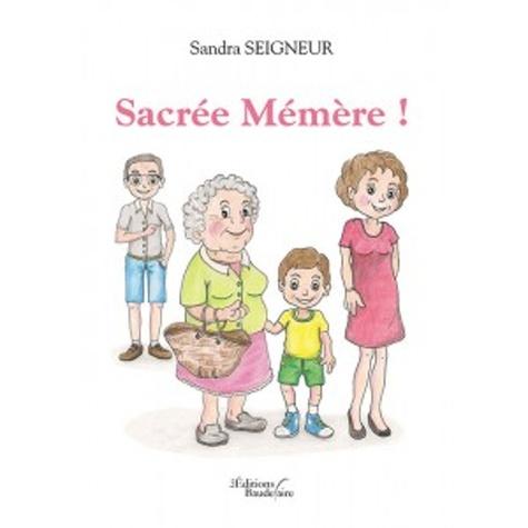 Sandra Seigneur - Mémère  : Sacrée Mémère !.